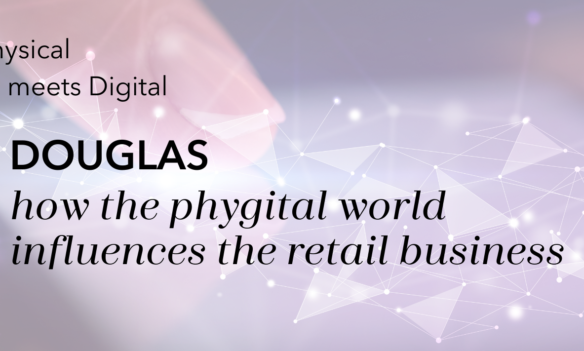 The fusion of physical and digital – how the phygital world influences the retail business