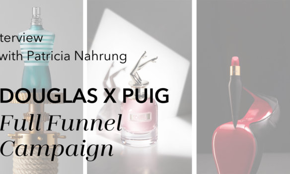 Full Funnel Marketing Campaign for Carolina Herrera – Douglas Marketing Solutions interviewed by Patricia Nahrung from PUIG